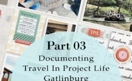 Larkindesign 2019 Project Life   Gatlinburg Process Video   Documenting Travel In Project Life Part 03