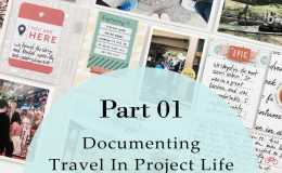 Larkindesign Documenting Travel In Project Life   Part 01