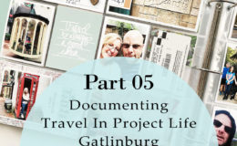 Larkindesign Documenting Travel in Project Life   Part 04 Gatlinburg Final Layout ft. Ali Edwards Travel Kit!!