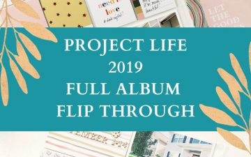 Larkindesign Project Life 2019 Album Project   Full Album Flip Through
