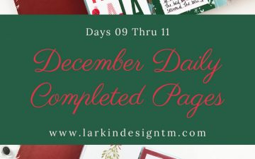 Scrappy Christmas In July | December Daily 2019 Days 09 Thru 11